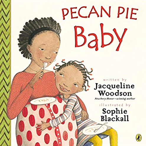 Cover of the children's picture book Pecan Pie Baby to go with review